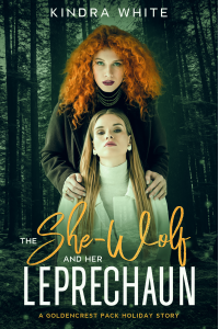The She-Wolf and her Leprechaun: A Goldencrest Pack Holiday Story