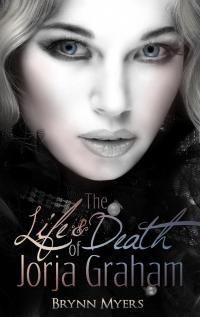 The Life & Death of Jorja Graham (The Jorja Graham series Book 1)