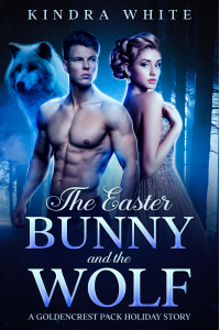 The Easter Bunny and the Wolf: A Goldencrest Pack Holiday Story