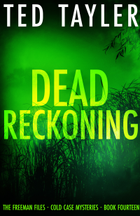 Dead Reckoning: The Freeman Files Series - Book  14 - Published on Jun, 2021