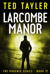 Larcombe Manor - The Phoenix Series Book 12 - Published on Jul, 2018