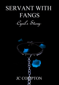 Servant With Fangs: Cyril's Story