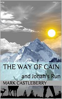 The Way of Cain: and Jonah's Run