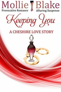 Keeping You: A Cheshire Love Story (Cheshire Love Stories Book 3)