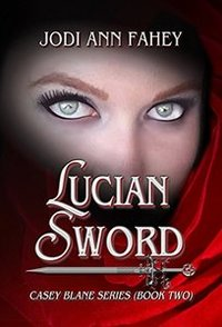 Lucian Sword- Casey Blane Series (Book Two) - Published on Nov, 2017