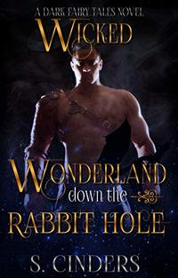 Wicked Wonderland: Down the Rabbit Hole: Dark Fairy Tales Series