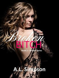 Broken Bitch (Broken Series Book 2)