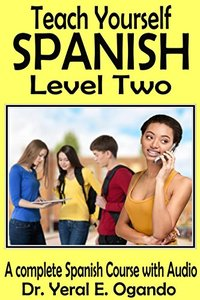Teach Yourself Spanish Level Two: A Complete Spanish course with Audio