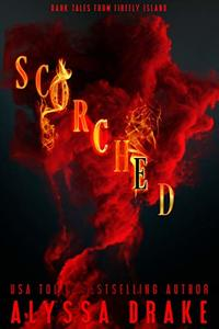 Scorched (Dark Tales from Firefly Island) - Published on Oct, 2019