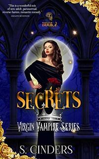 Secrets: A Reverse Harem Novella (Virgin Vampire Book 2) - Published on Mar, 2019