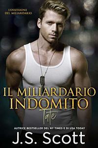 IL MILIARDARIO INDOMITO~Tate (L'OSSESSIONE DEL MILIARDARIO, Vol 7) (Italian Edition)