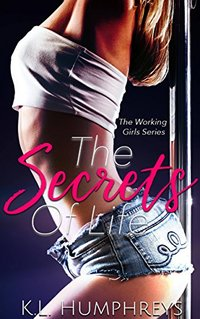 The Secrets Of Life (The Working Girls Book 1)