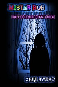 Mister Bob: Collected Short Stories