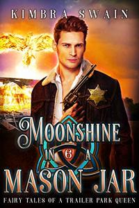 Moonshine in a Mason Jar (Fairy Tales of a Trailer Park Queen Book 6)