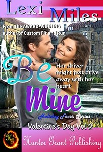 Be Mine (Holiday Fever Series (Valentine's) Book 2)