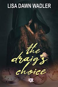 The Draig's Choice (Draig Series)