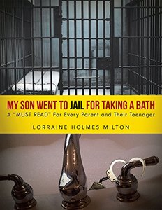 My Son Went to Jail for Taking a Bath: A