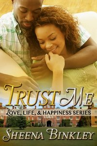 Trust Me (Love, Life, & Happiness Book 2) - Published on Feb, 2014