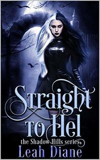 Straight to Hel (The Shadow Hills Series Book 2)