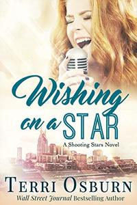 Wishing On A Star (A Shooting Stars Novel Book 3)