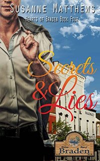 Secrets and Lies (Hearts Of Braden Book 4) - Published on Nov, 2015