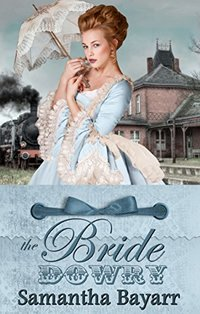 Mail Order Brides: The Bride Dowry: Sweet, Clean Historical Western Romance