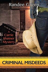 Criminal Misdeeds (A Carrie Shatner Mystery Book 1)