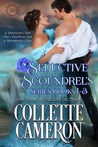 Seductive Scoundrels Series Books 1-3: A Regency Romance