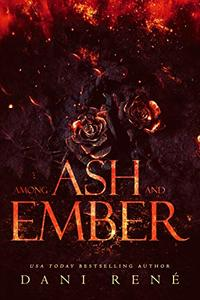 Among Ash and Ember: A New Adult Standalone