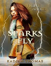 Sparks Fly (A Light in the Dark Series Book 1)