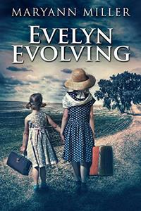 Evelyn Evolving: A Novel Of Real Life