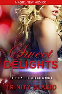 Sweet Delights: Little Angel Rescue Book 4 (Magic, New Mexico 50)