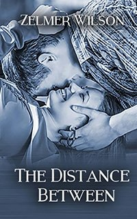 The Distance Between: Bobbie Lamont #2 - Published on Sep, 2015