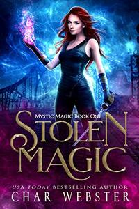 Stolen Magic (Mystic Magic Book 1)