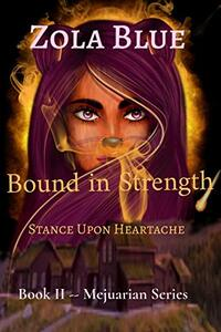 Bound in Strength: Stance Upon Heartache (The Mejuarian) - Published on Mar, 2021