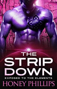 The Strip Down: A SciFi Alien Romance (Exposed to the Elements Book 5)