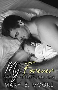 My Forever: Providence Series  Book 4