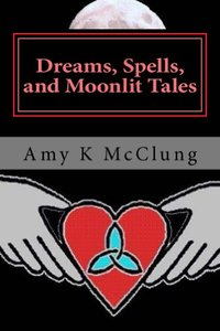 Dreams, Spells, and Moonlit Tales (The Parker Harris Series Book 2)