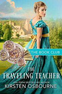 The Traveling Teacher (The Book Club 6) - Published on Jun, 2019