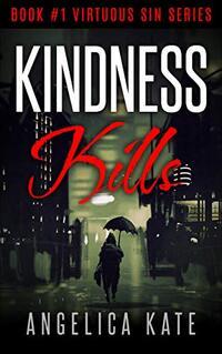 Kindness Kills (Virtuous Sin Book 1)