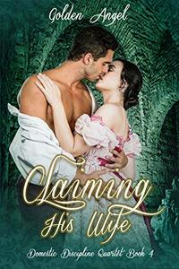 Claiming His Wife (Domestic Discipline Series Book 4) - Published on Sep, 2014