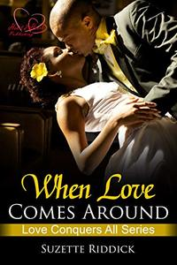 When Love Comes Around: Book 2 (Love Conquers All Series) - Published on Aug, 2019
