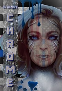 Chrome: The Sixth Novel In The Pseudoverse (Pseudoverse Series Book 6)