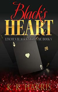 Black's Heart (Lincoln Black Knights Book 5) - Published on May, 2020