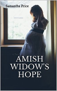 Amish Widow's Hope (Expectant Amish Widows Book 1)