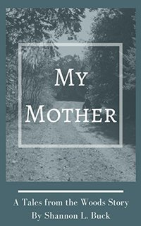 My Mother (Tales from the Woods) - Published on Feb, 2018