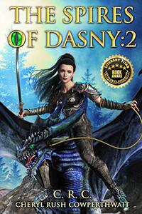 The Spires of Dasny: 2: Queen of Dragons