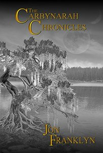 The Carbynarah Chronicles: An Epic Fantasy Fiction Adventure (Swords and Magic) Book 1
