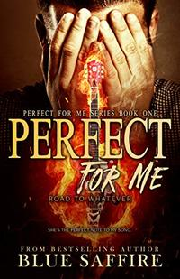 Perfect For Me: Road To Whatever (Perfect for Me Series Book 1)