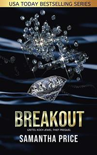 Breakout: A Short Prequel (Gretel Koch Jewel Thief Book 0)